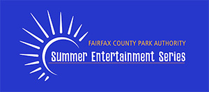 Fairfax County Park Authority Summer Entertainment Series.